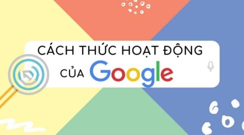 Google hoạt động như thế nào.